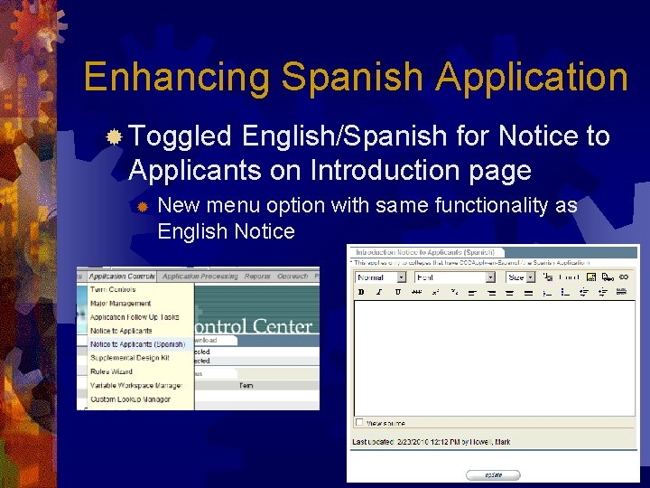 Enhancing Spanish Application ® Toggled English/Spanish for Notice to Applicants on Introduction page ®