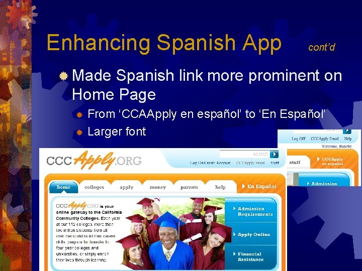 Enhancing Spanish App cont'd ® Made Spanish link more prominent on Home Page From