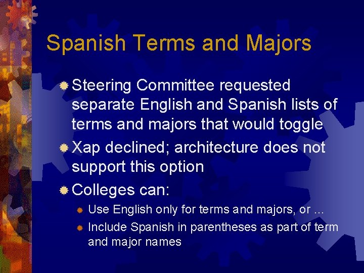 Spanish Terms and Majors ® Steering Committee requested separate English and Spanish lists of