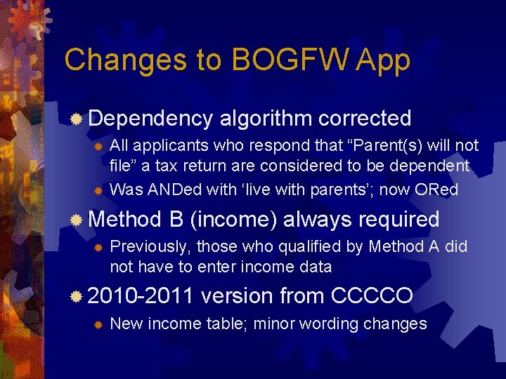 """Changes to BOGFW App ® Dependency algorithm corrected All applicants who respond that """"Parent(s)"""