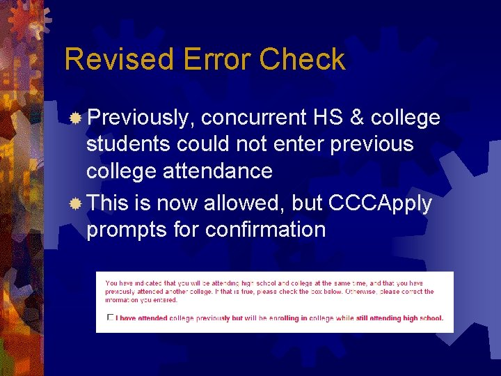 Revised Error Check ® Previously, concurrent HS & college students could not enter previous