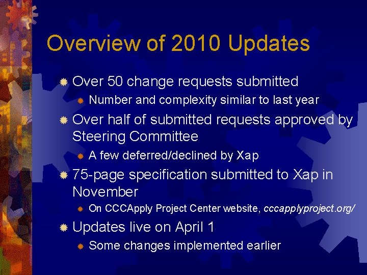 Overview of 2010 Updates ® Over ® 50 change requests submitted Number and complexity