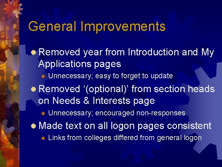 General Improvements ® Removed year from Introduction and My Applications pages ® Unnecessary; easy