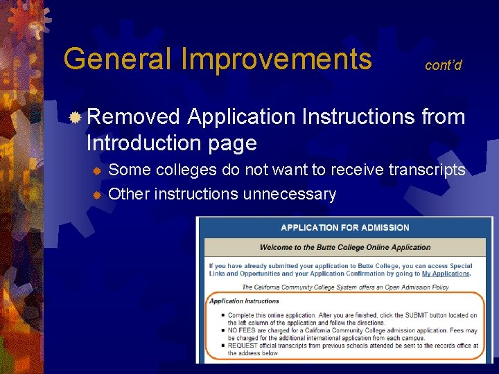 General Improvements cont'd ® Removed Application Instructions from Introduction page Some colleges do not