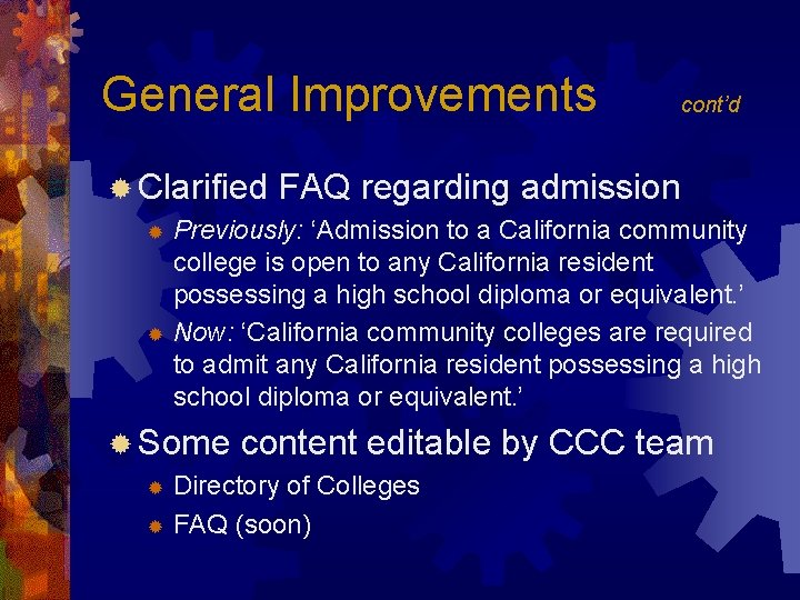 General Improvements ® Clarified cont'd FAQ regarding admission Previously: 'Admission to a California community