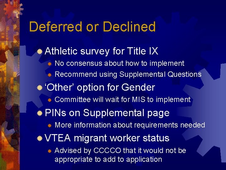 Deferred or Declined ® Athletic survey for Title IX No consensus about how to
