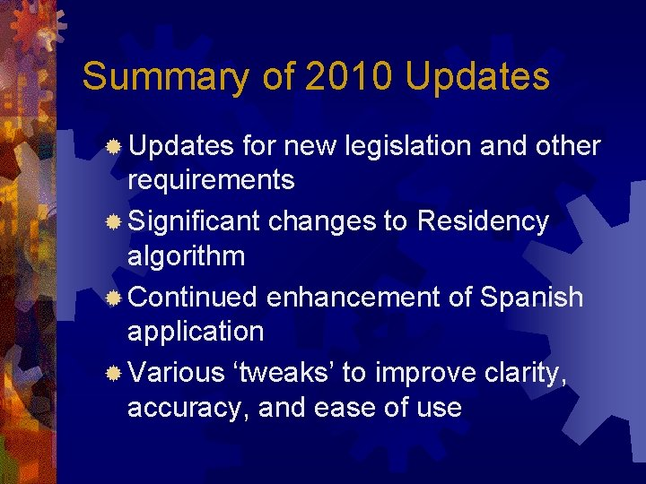 Summary of 2010 Updates ® Updates for new legislation and other requirements ® Significant