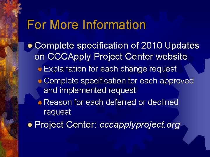 For More Information ® Complete specification of 2010 Updates on CCCApply Project Center website