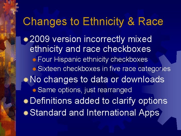 Changes to Ethnicity & Race ® 2009 version incorrectly mixed ethnicity and race checkboxes