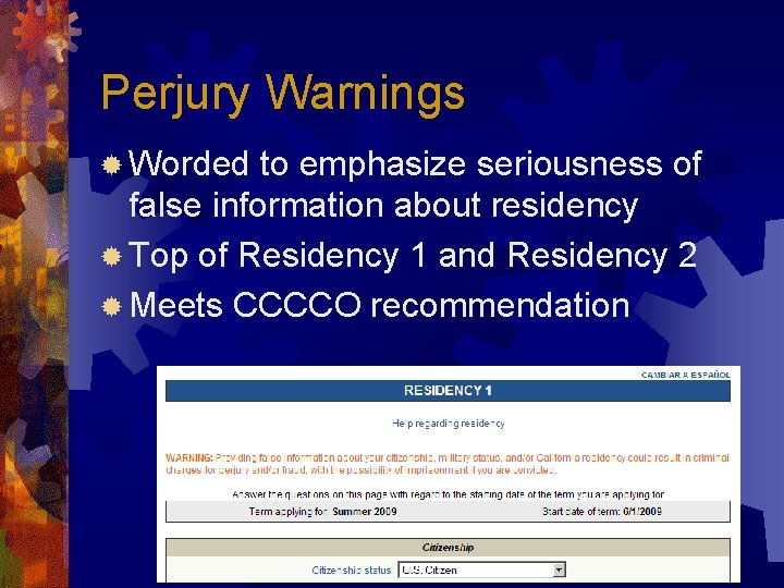 Perjury Warnings ® Worded to emphasize seriousness of false information about residency ® Top