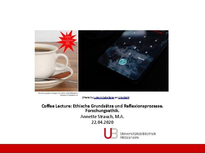 (Photo by Lukenn Sabellano on Unsplash) Coffee Lecture: Ethische Grundsätze und Reflexionsprozesse. Forschungsethik. Annette