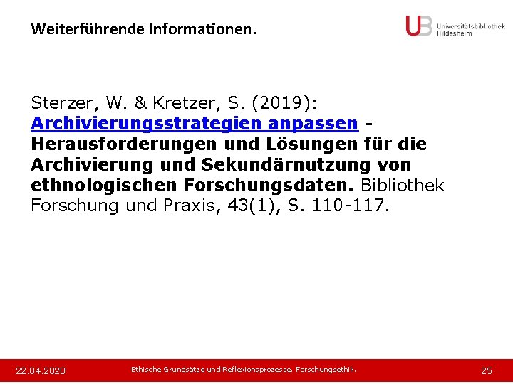 Weiterführende Informationen. Sterzer, W. & Kretzer, S. (2019): Archivierungsstrategien anpassen Herausforderungen und Lösungen für