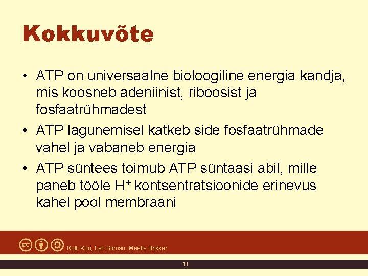 Kokkuvõte • ATP on universaalne bioloogiline energia kandja, mis koosneb adeniinist, riboosist ja fosfaatrühmadest