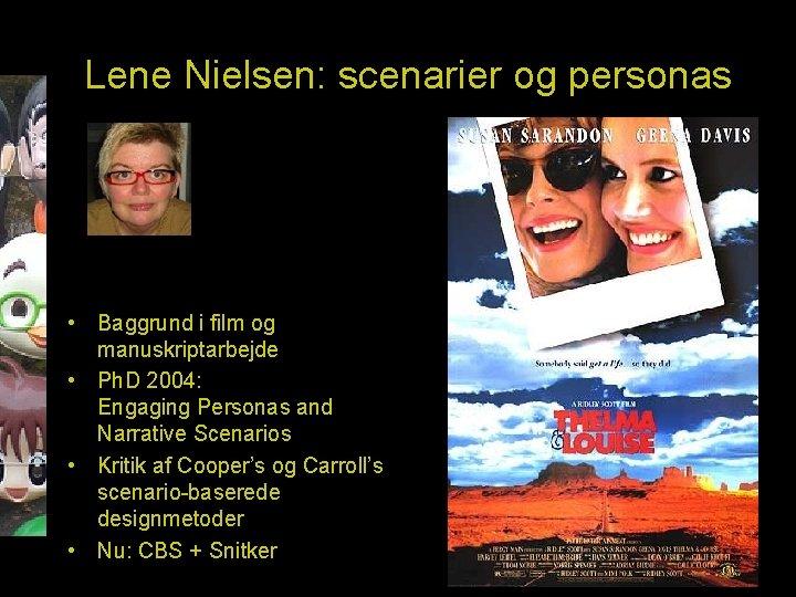Lene Nielsen: scenarier og personas • Baggrund i film og manuskriptarbejde • Ph. D