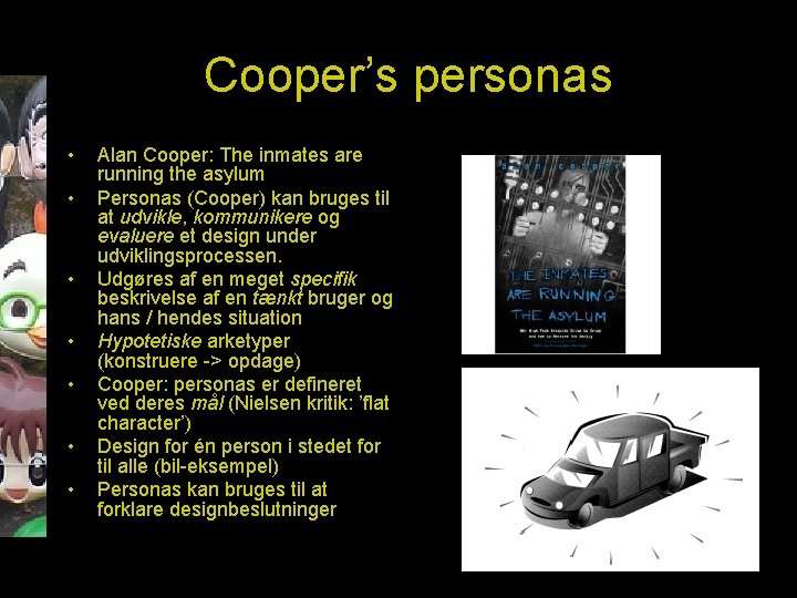 Cooper's personas • • Alan Cooper: The inmates are running the asylum Personas (Cooper)