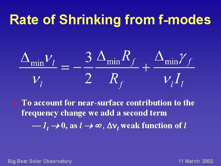 Rate of Shrinking from f-modes § To account for near-surface contribution to the frequency