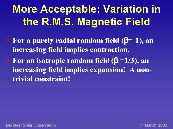 More Acceptable: Variation in the R. M. S. Magnetic Field § For a purely