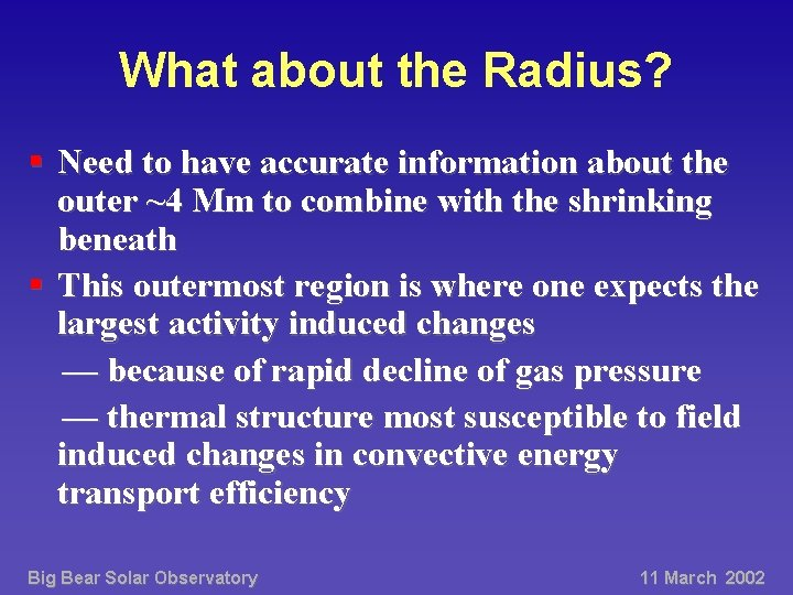 What about the Radius? § Need to have accurate information about the outer ~4
