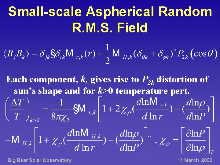 Small-scale Aspherical Random R. M. S. Field Each component, k, gives rise to P