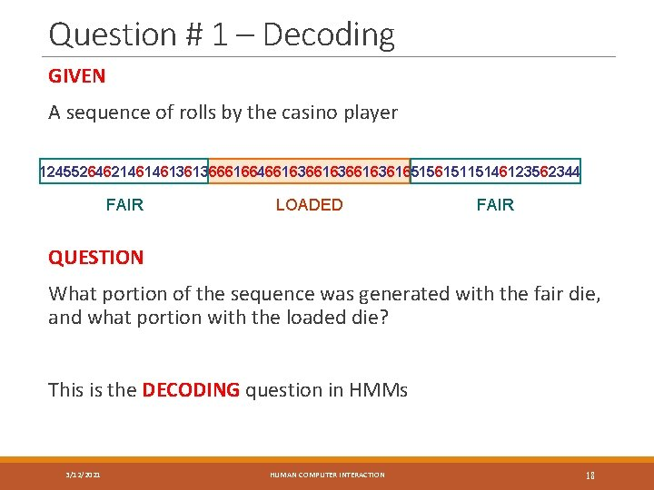 Question # 1 – Decoding GIVEN A sequence of rolls by the casino player