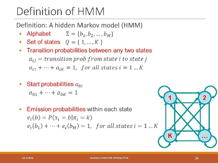 Definition of HMM 3/12/2021 HUMAN COMPUTER INTERACTION 1 2 K … 24