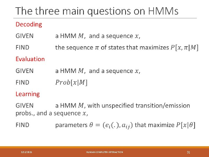 The three main questions on HMMs 3/12/2021 HUMAN COMPUTER INTERACTION 31