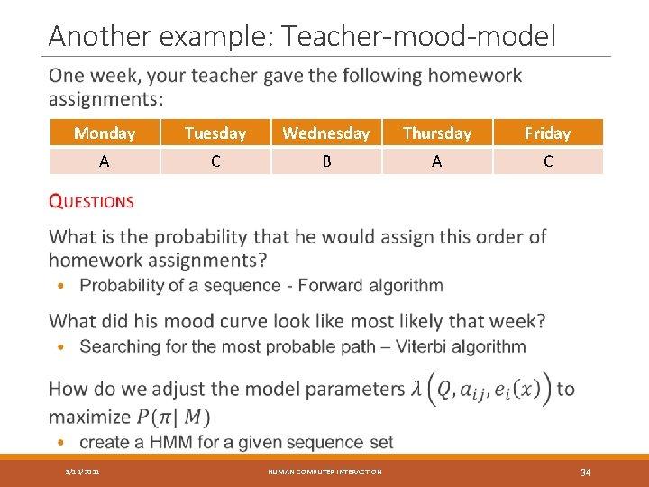 Another example: Teacher-mood-model Monday Tuesday Wednesday Thursday Friday A C B A C 3/12/2021