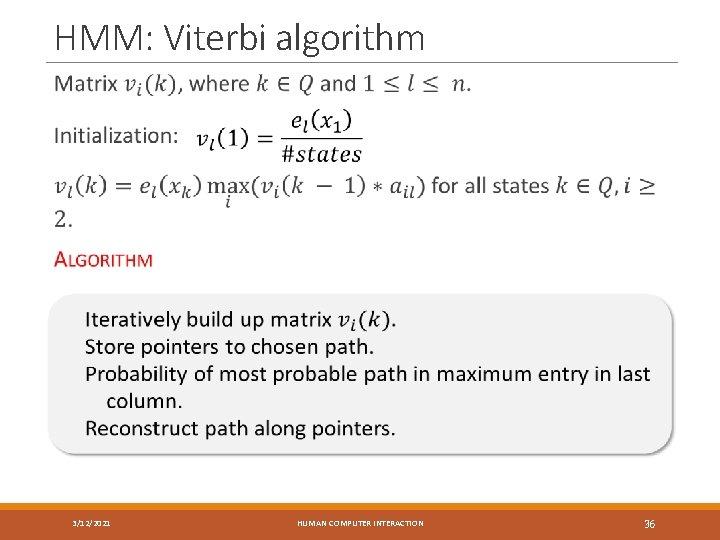 HMM: Viterbi algorithm 3/12/2021 HUMAN COMPUTER INTERACTION 36