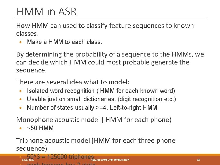 HMM in ASR How HMM can used to classify feature sequences to known classes.