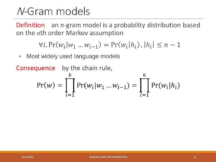 N-Gram models 3/12/2021 HUMAN COMPUTER INTERACTION 51