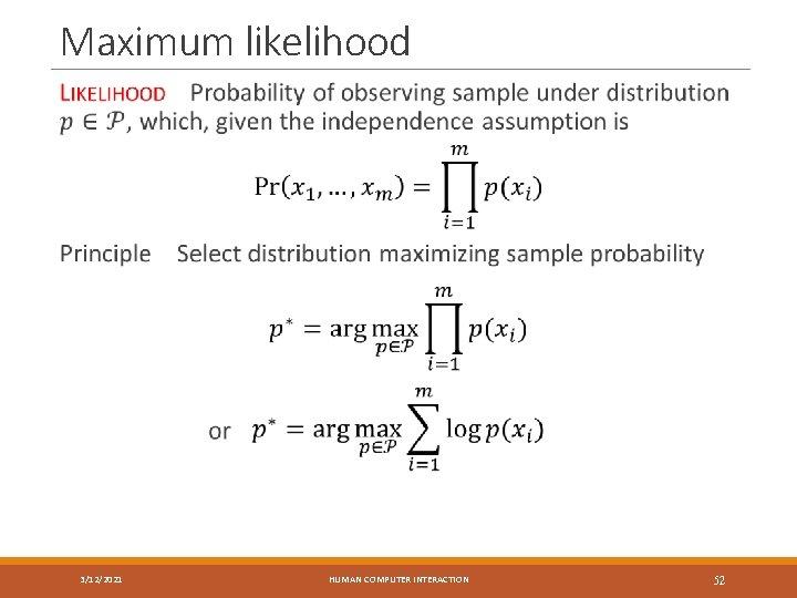 Maximum likelihood 3/12/2021 HUMAN COMPUTER INTERACTION 52