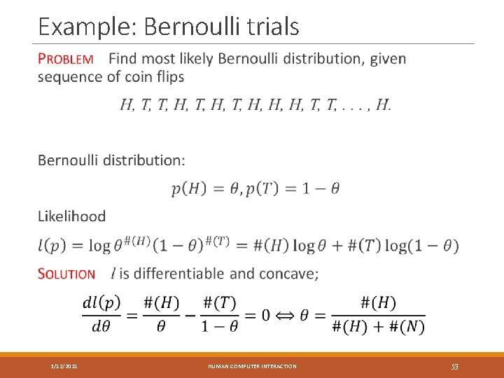 Example: Bernoulli trials 3/12/2021 HUMAN COMPUTER INTERACTION 53