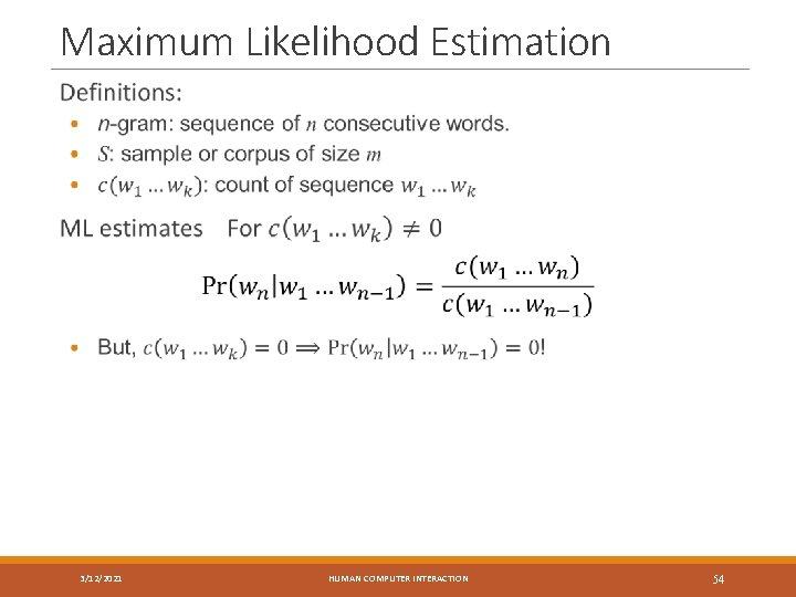 Maximum Likelihood Estimation 3/12/2021 HUMAN COMPUTER INTERACTION 54