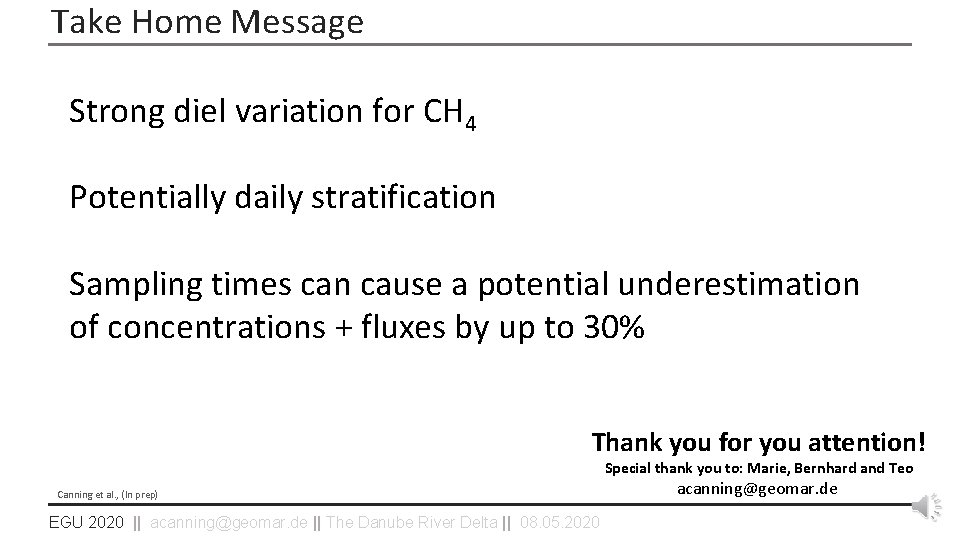 Take Home Message Strong diel variation for CH 4 Potentially daily stratification Sampling times