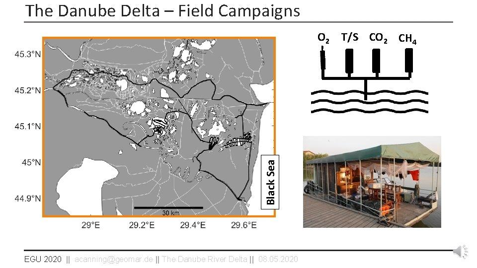 The Danube Delta – Field Campaigns Black Sea O 2 EGU 2020    acanning@geomar.