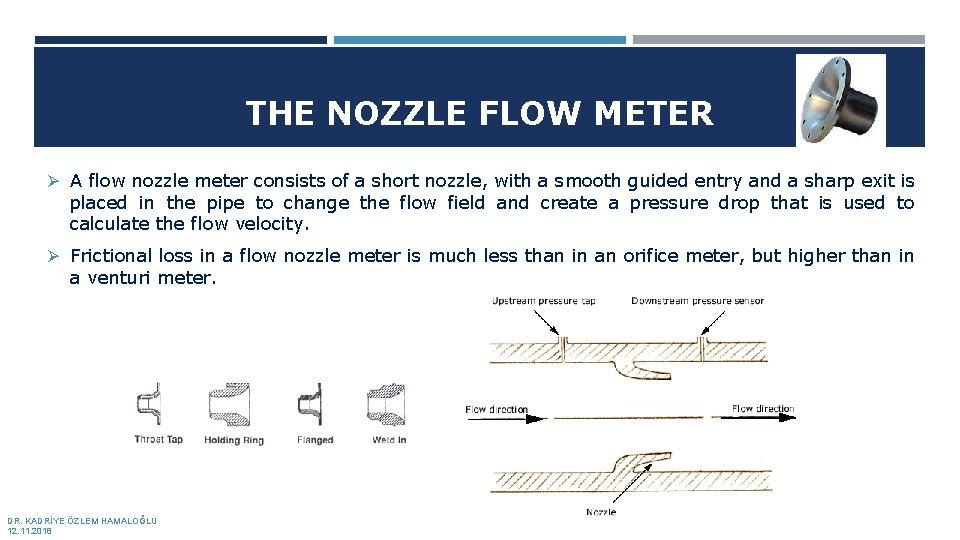 THE NOZZLE FLOW METER Ø A flow nozzle meter consists of a short nozzle,