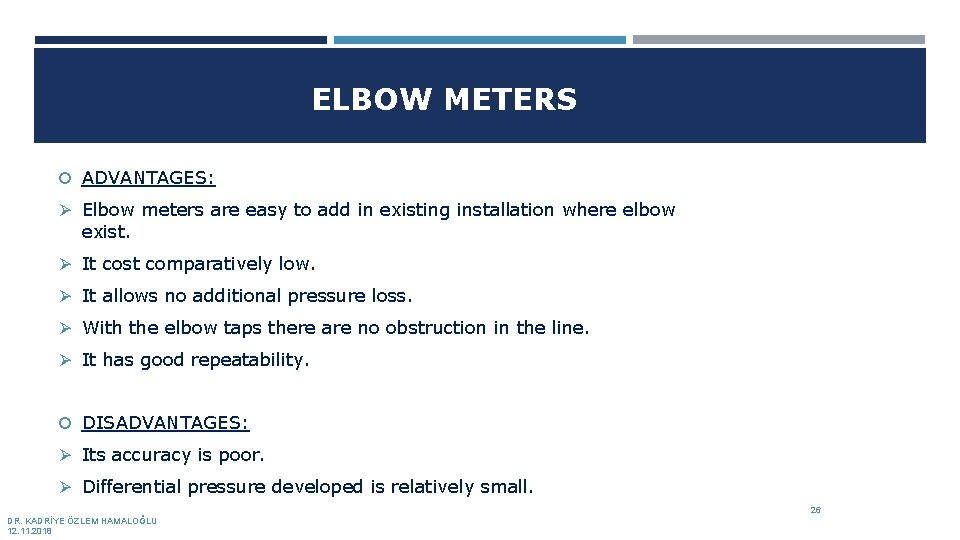 ELBOW METERS ADVANTAGES: Ø Elbow meters are easy to add in existing installation where