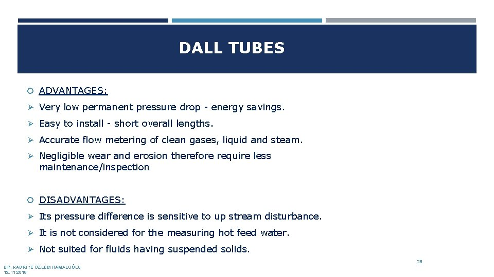 DALL TUBES ADVANTAGES: Ø Very low permanent pressure drop - energy savings. Ø Easy