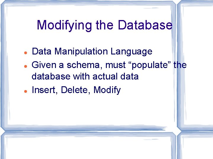 """Modifying the Database Data Manipulation Language Given a schema, must """"populate"""" the database with"""