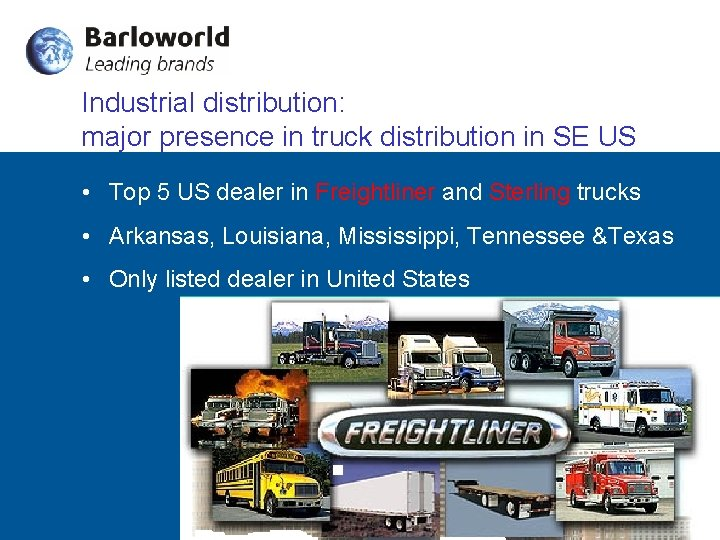 Industrial distribution: major presence in truck distribution in SE US • Top 5 US