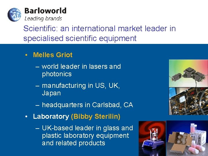 Scientific: an international market leader in specialised scientific equipment • Melles Griot – world
