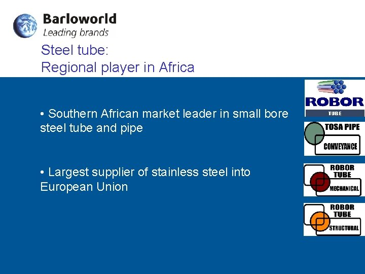Steel tube: Regional player in Africa • Southern African market leader in small bore