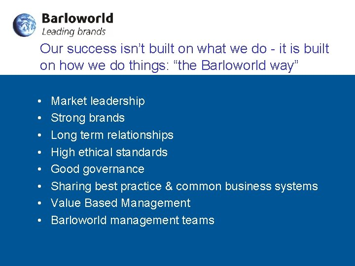 Our success isn't built on what we do - it is built on how