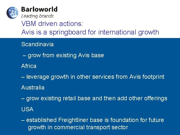 VBM driven actions: Avis is a springboard for international growth Scandinavia – grow from