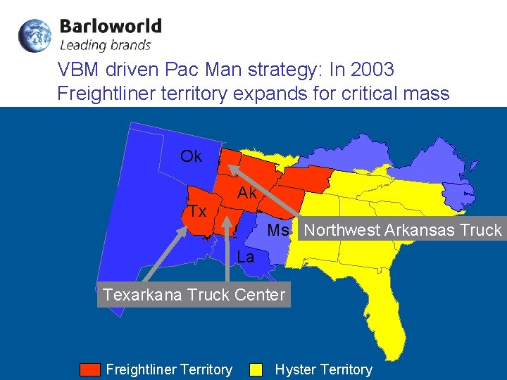 VBM driven Pac Man strategy: In 2003 Freightliner territory expands for critical mass Ok