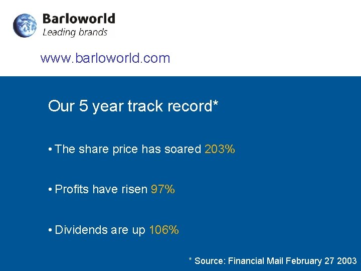www. barloworld. com Our 5 year track record* • The share price has soared