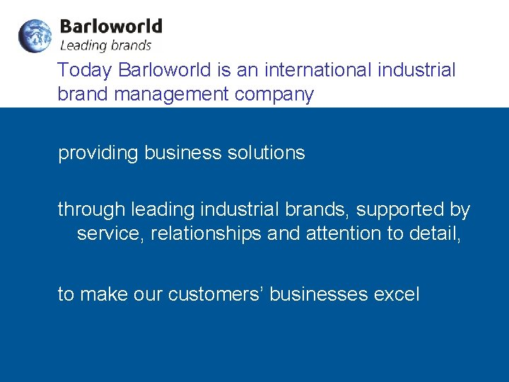 Today Barloworld is an international industrial brand management company providing business solutions through leading