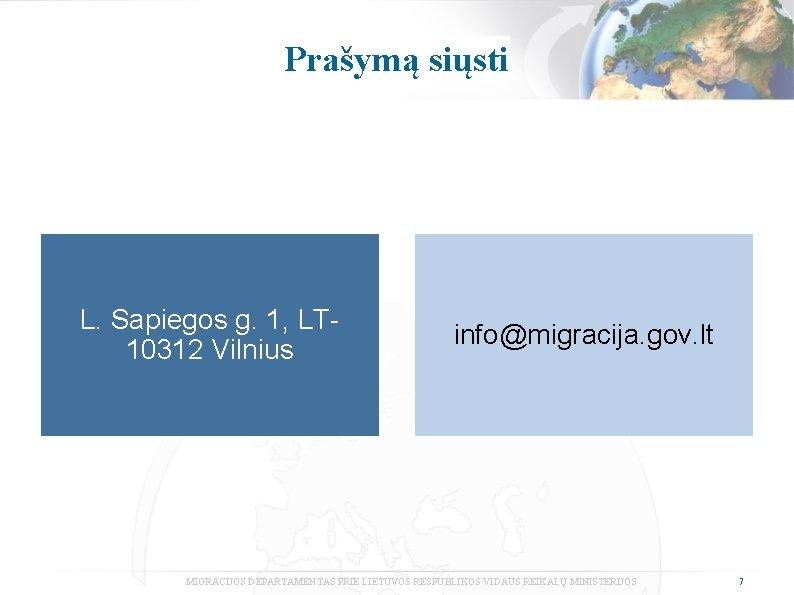 Prašymą siųsti L. Sapiegos g. 1, LT 10312 Vilnius info@migracija. gov. lt MIGRACIJOS DEPARTAMENTAS