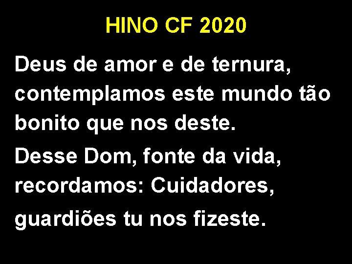 HINO CF 2020 Deus de amor e de ternura, contemplamos este mundo tão bonito