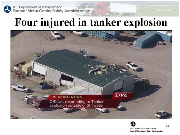 Four injured in tanker explosion 14